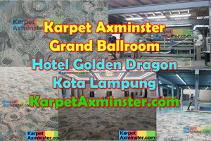 Karpet Ballroom Hotel Golden Dragon Lampung – Project Karpet Axminster Custom