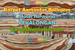 Karpet Ballroom Hotel Nirwana Pekalongan – Karpet Axminster Hotel Custom
